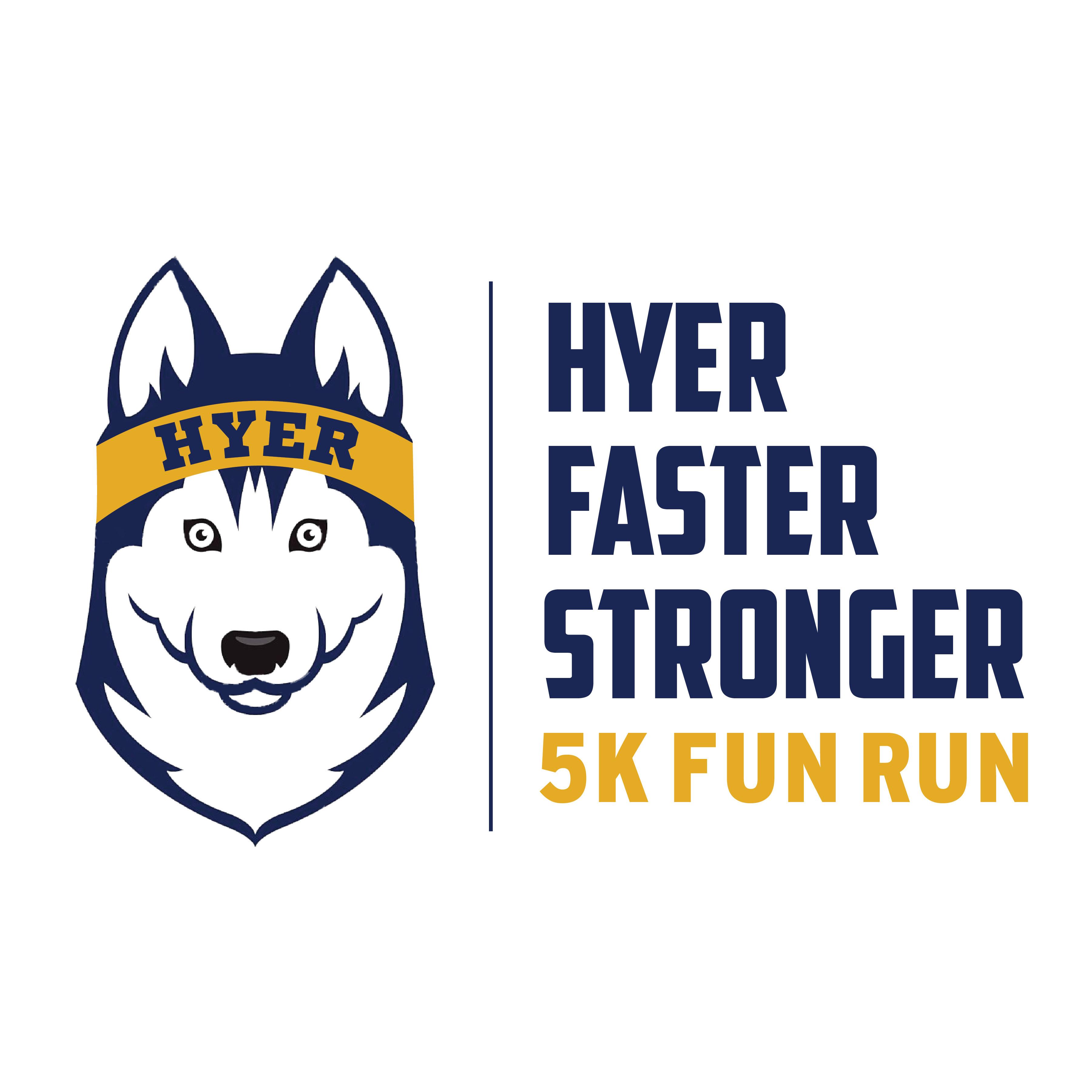 Hyer Faster Stronger 5K